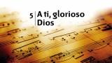 Himno 5 – A ti, glorioso Dios – NUEVO HIMNARIO ADVENTISTA