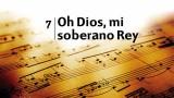 Himno 7 – Oh Dios, mi soberano Rey – NUEVO HIMNARIO ADVENTISTA