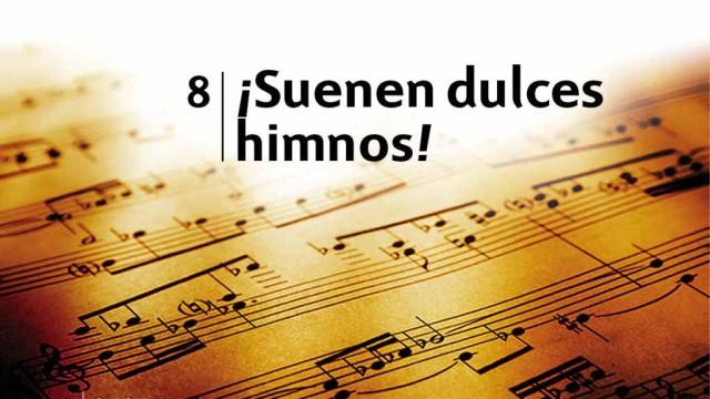 Himno 8 – ¡Suenen dulces himnos! – NUEVO HIMNARIO ADVENTISTA