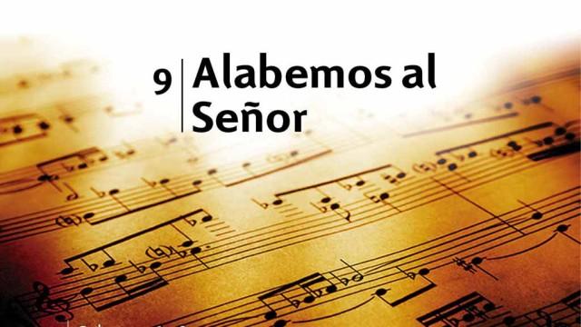 Himno 9 – Alabemos al Señor – NUEVO HIMNARIO ADVENTISTA