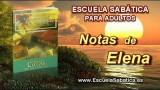 Notas de Elena | Domingo 29 de marzo 2015 | Un informe ordenado | Escuela Sabática