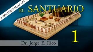 1 | El Santuario | Conexiones Bíblicas | Dr. Jorge E. Rico
