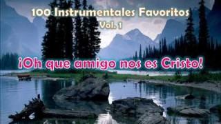 100 Instrumentales Favoritos vol 1 – 068 Oh que amigo nos es Cristo
