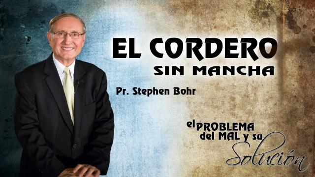 15-09-2014 | El Cordero sin Mancha | Pr, Stephen Bohr