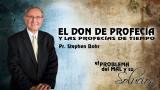 16-09-2014 | El Don De Profecía y las Profecías de Tiempo | Pr. Stephen Bohr