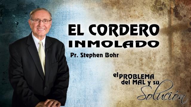 16-19-2014 | El Cordero Inmolado | Pr. Stephen Bohr