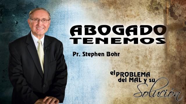 17/09/2014 | Abogado Tenemos | Pr. Stephen Bohr