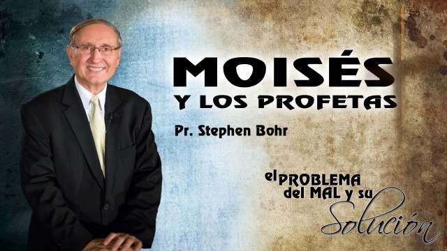 Tema 8 | Moisés y los Profetas | Pr. Stephen Bohr