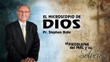 19-09-2014 | El Microscopio de Dios | Pr. Stephen Bohr