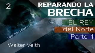2 | Walter Veith | Reparando Brecha | El Rey del Norte [ Parte 1 ]