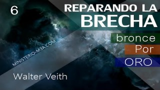 6 | Walter Veith | Reparando Brecha | Bronce por Oro