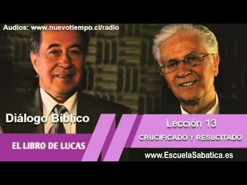 Resumen   Diálogo Bíblico   Lección 13   Crucificado y Resucitado   Escuela Sabática