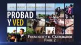 8 de agosto   Francisco y el carburador 2   Probad y Ved   Iglesia Adventista