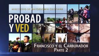 8 de agosto | Francisco y el carburador 2 | Probad y Ved | Iglesia Adventista