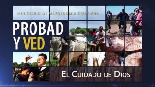 19 de septiembre | El Cuidado de Dios | Probad y Ved | Iglesia Adventista
