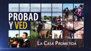 12 de septiembre | La casa prometida | Probad y Ved | Iglesia Adventista