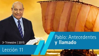 Comentario | Lección 11 | Pablo: Antecedentes y llamado | Pastor Alejandro Bullón | Escuela Sabatica