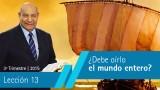 Comentario | Lección 13 | ¿Debe oírlo el mundo entero? | Pastor Alejandro Bullón | Escuela Sabatica