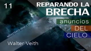 11 | Walter Veith | Reparando Brecha | Anuncios del cielo