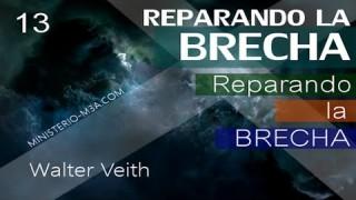 13 | Walter Veith | Reparando Brecha | Reparación de la Brecha