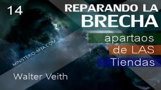 14 | Walter Veith | Reparando Brecha | Apartaos de las Tiendas