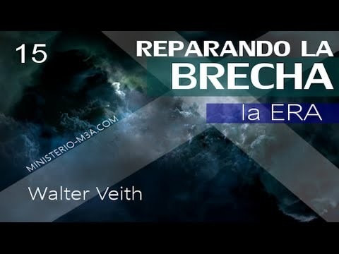 15 | Walter Veith | Reparando Brecha | La Era
