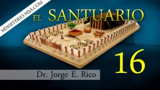 16 | Ministerio sacerdotal de Jesús en el cielo | Conexiones Bíblicas | Dr. Jorge E. Rico