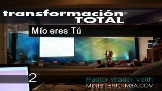 2 | Mío eres tú | Serie: Transformación Total | Pastor Walter Veith