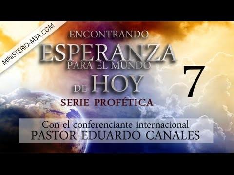 "7 | Un dia especial | Serie profética: ""Encontrando Esperanza para el mundo de hoy"" | Pastor Eduardo Canales"