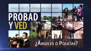 10 de octubre | ¿Ángeles o Policías? | Probad y Ved 2015