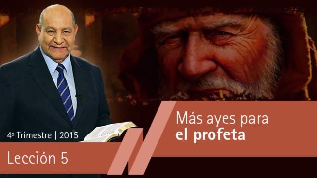 Comentario | Lección 5 | Más ayes para el profeta | Pastor Pastor Bullón | Escuela Sabatica