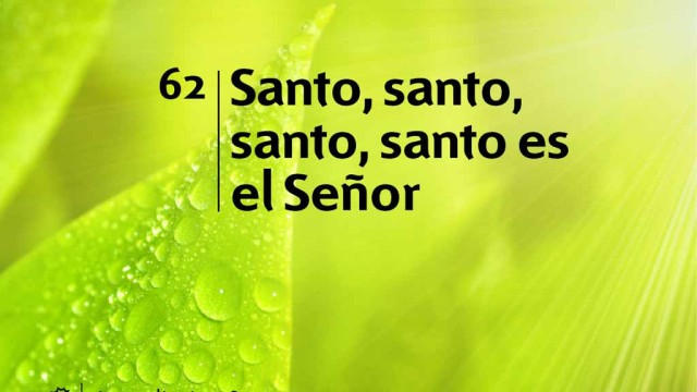 Himno 62 | Santo, santo, santo, santo es el Señor | Himnario Adventista