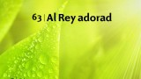Himno 63 | Al Rey adorad | Himnario Adventista