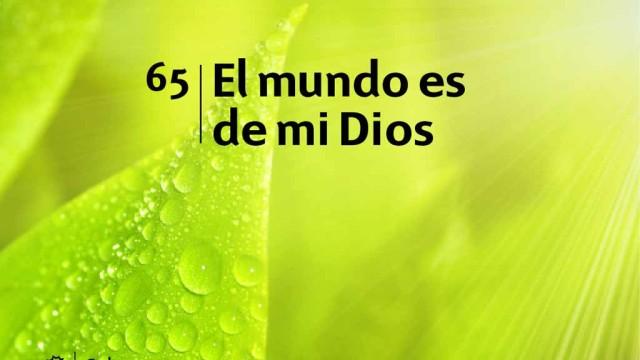 Himno 65 | El mundo es de mi Dios | Himnario Adventista