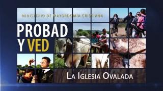 14 de noviembre | La iglesia ovalada | Probad y Ved 2015 | Iglesia Adventista