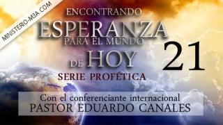 "21 | El Misterio de BABILONIA | Serie profética: ""Encontrando Esperanza para el mundo de hoy"" | Pastor Eduardo Canales"