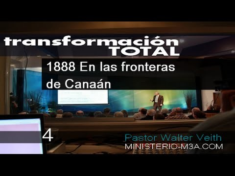 4 | 1888 en las fronteras de canaán | Serie: Transformación Total | Pastor Walter Veith