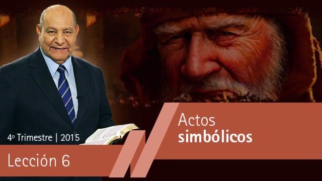 Comentario | Lección 6 | Actos simbólicos | Pastor Alejandro Bullón | Escuela Sabática