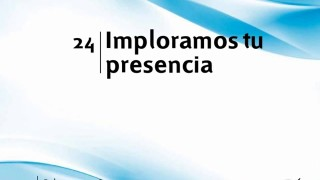 Himno 24 | Imploramos tu presencia | Himnario Adventista