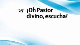 Himno 27 | ¡Oh Pastor divino, escucha! | Himnario Adventista