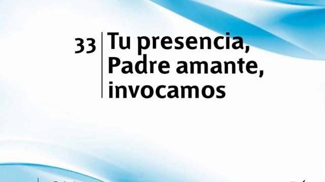 Himno 33 | Tu presencia, Padre amante invocamos | Himnario Adventista