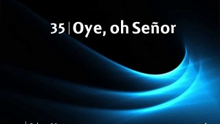 Himno 35 | Oye, oh Señor | Himnario Adventista