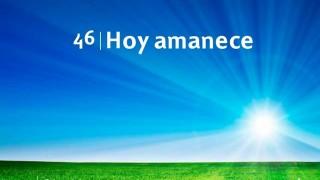 Himno 46 | Hoy amanece | Himnario Adventista