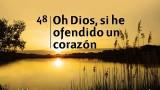 Himno 48   Oh Dios, si he ofendido un corazón   Himnario Adventista