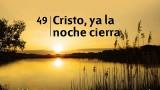 Himno 49 | Cristo, ya la noche cierra | Himnario Adventista