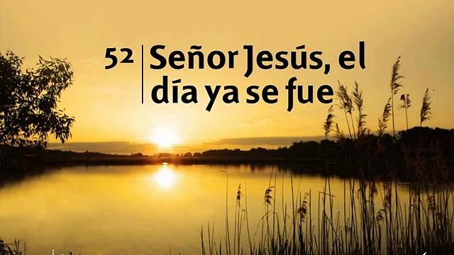 Himno 52 | Señor Jesús, el día ya se fue | Himno Adventista