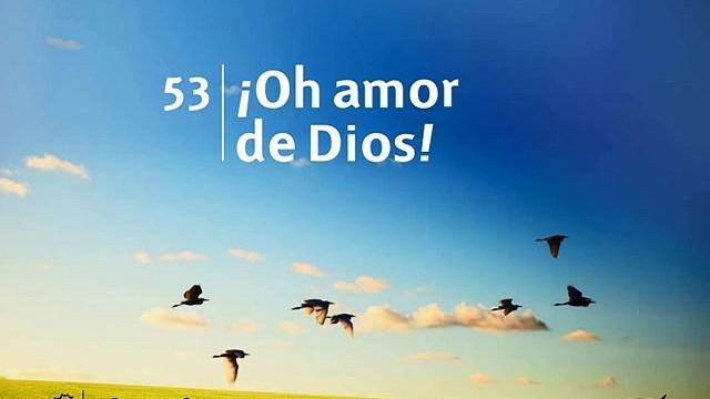 Himno 53 | ¡Oh amor de Dios! | Himnario Adventista
