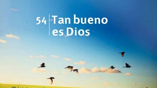 Himno 54 | Tan bueno es Dios | Himnario Adventista