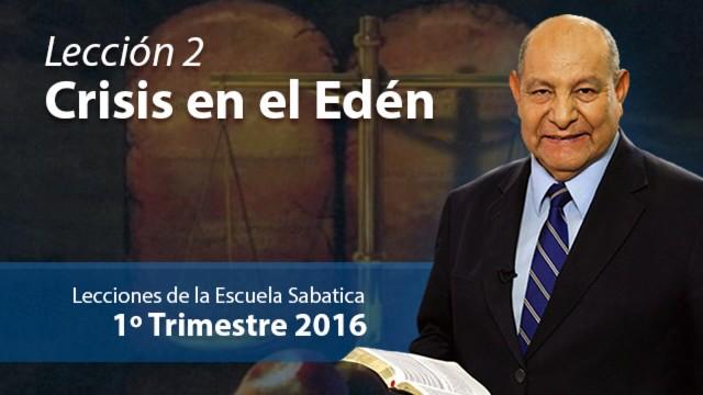 Comentario | Lección 2 | Crisis en el Edén | Pastor Alejandro Bullón | Escuela Sabática