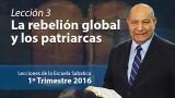 Comentario | Lección 3 | La rebelión global y los patriarcas | Pastor Alejandro Bullón | Escuela Sabática